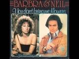 Neil Diamond &amp Barbra Streisand - You Don't Bring Me Flowers Anymore