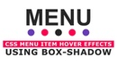 CSS Menu Item Hover Effects Using Box Shadow - Tutorial