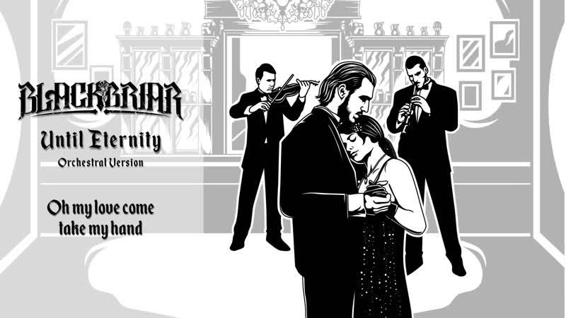Blackbriar Until Eternity Orchestral Version