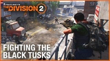 The Division 2 Fighting The Black Tusks Endgame Faction Gameplay Ubisoft NA