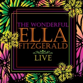 Ella Fitzgerald альбом The Wonderful Ella Fitzgerald Live