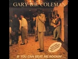 Gary B B Coleman - It Just Ain't Right