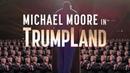 Michael Moore en Trumpland en español
