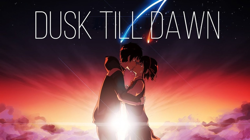 Dusk Till Dawn「AMV」Kimi No Na Wa Your Name