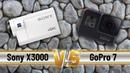 GoPro 7 vs Sony X3000