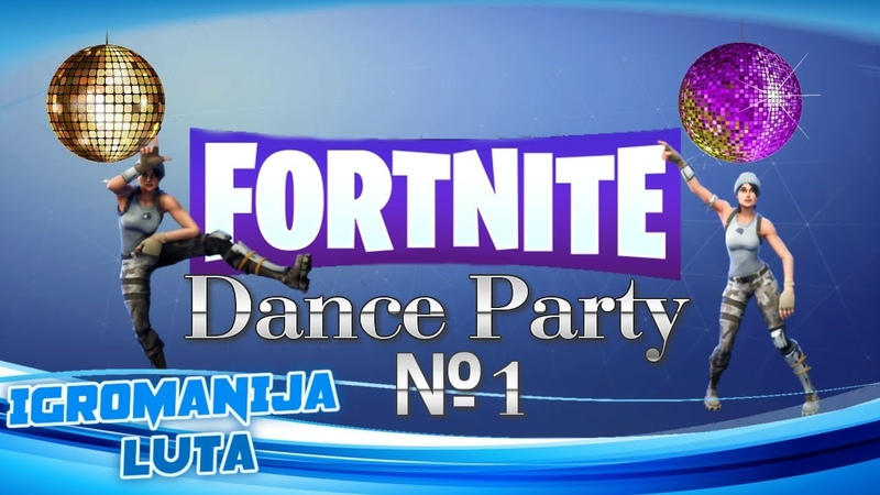 FORTNITE DANCE PARTY №1