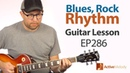Rock, blues style rhythm with fill licks that you can improvise with - blues guitar lesson EP286