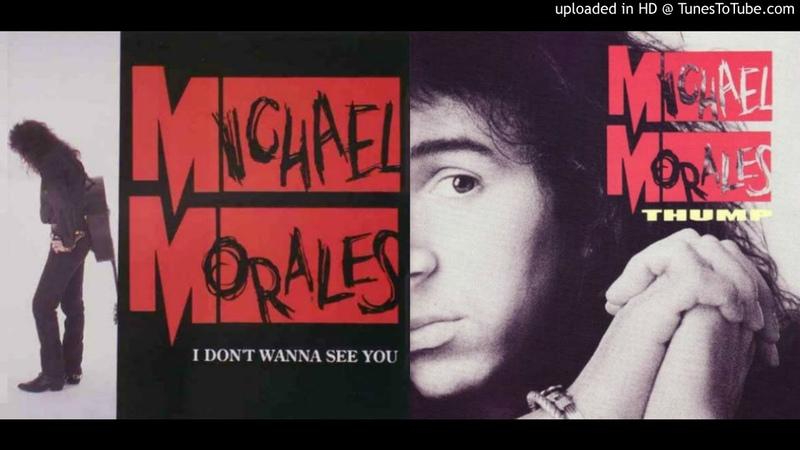 MICHAEL MORALES ~ I Don't Wanna See You [AOR]