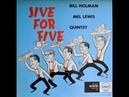 Bill Holman Mel Lewis Quintet – Jive For Five