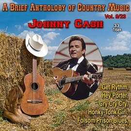Johnny Cash альбом A Brief Anthology of Country Music - Vol. 9/23