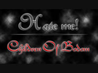 Children Of Bodom │Hate Me! (Subtitled) HD