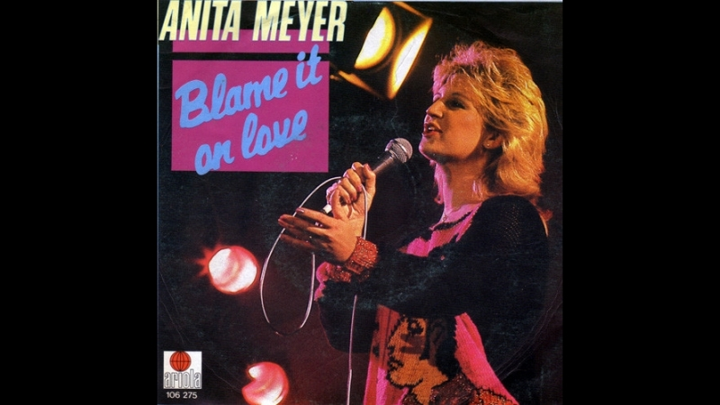 Anita Meyer - Blame It On Love (1984)