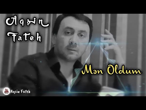 Aqsin Fateh Elsen Xezer - Men Oldum 2019