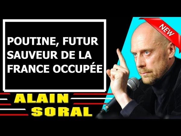 Alain Soral 28112018 | POUTINE, FUTUR SAUVEUR DE LA FRANCE OCCUPÉE | Alain Soral 28 Novembre 2018