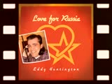 Eddy Huntington - Love for Russia (Videoclip)