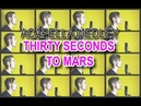 Thirty Seconds To Mars [ACAPELLA Medley] - Rescue me, Dangerous Night, Walk On Water and MORE!