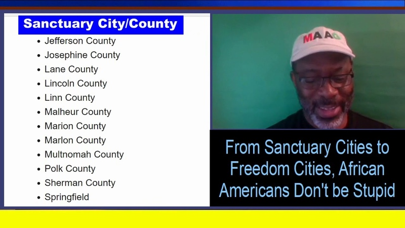 From Sanctuary Cities to Freedom Cities, African Americans Don't be Stupid