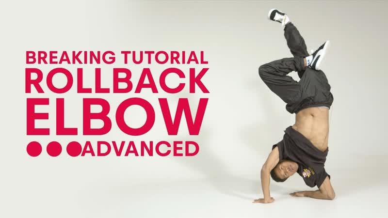 Breaking with B-Boy Reveal - Rollback Elbow Advanced