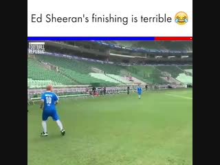 Ed Sheeran's finishing is terrible 😂