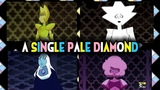 Steven Universe - A Single Pale Rose - All Diamonds - Compilation (Fan-made, but still awesome)
