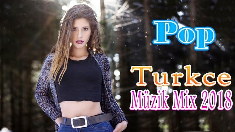 Özel Türkçe Pop Şarkılar En İyi Türkçe ♫ En Güzel Türkçe Pop Hit Şarkılar 2018 ve 2019