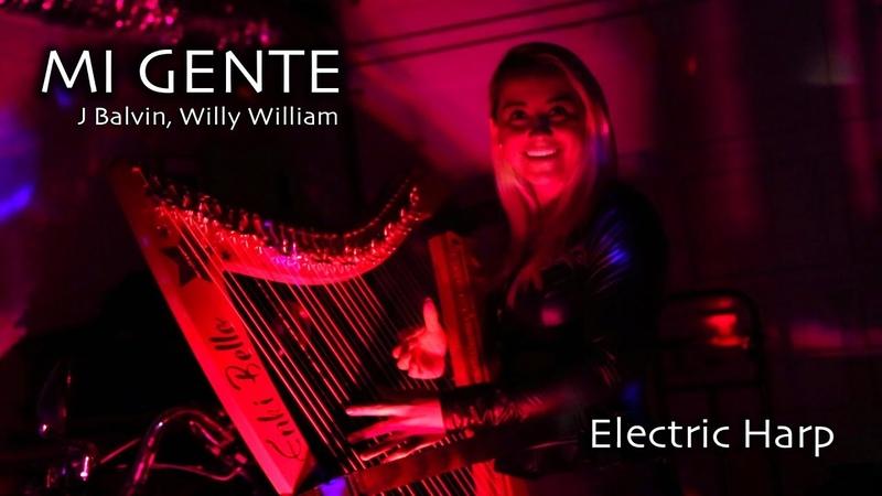 Mi Gente J BALVIN - Electric Harp (Arpa Eléctrica)