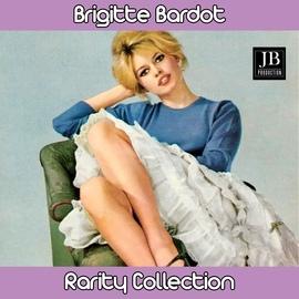 Brigitte Bardot альбом Brigitte Bardot Rarity Collection