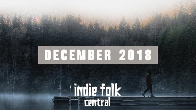 New Indie Folk December 2018 ~ ⛄ Winter Playlist