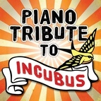 Piano Tribute Players альбом Tribute to Incubus