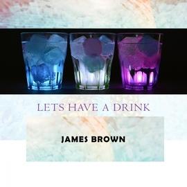 James Brown альбом Lets Have A Drink