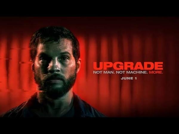 Апгрейд / Upgrade (2018) Jed Palmer A Better Place