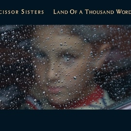 Scissor Sisters альбом Land Of A Thousand Words