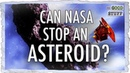 Can NASA Actually Defend the Planet from an Asteroid