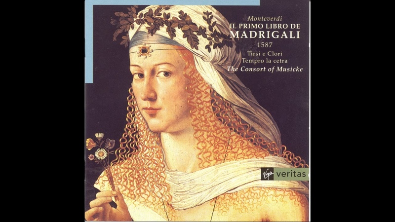 Monteverdi Il primo libro de Madrigali 1587 The Consort of Musicke Full Album 1996