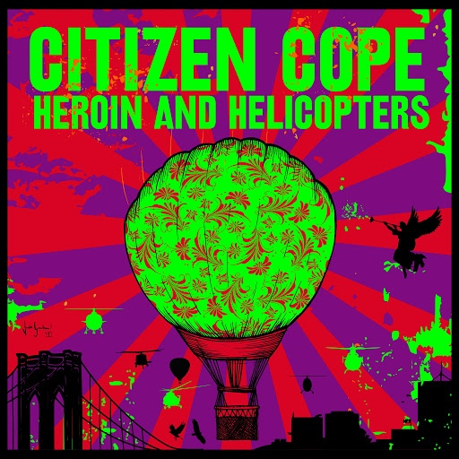 Citizen Cope альбом Heroin and Helicopters