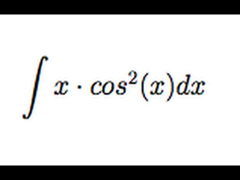 Integral of x*cos^2(x) (by parts)