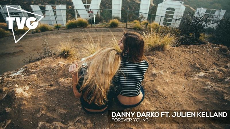 Danny Darko ft Julien Kelland Forever Young