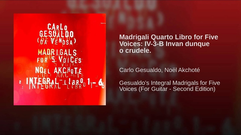 Madrigali Quarto Libro for Five Voices: IV-3-B Invan dunque o crudele.