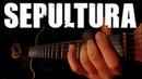 TOP 10 SEPULTURA RIFFS