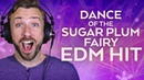 What happens when you make an EDM song with only voices Sugar Plum Fairy