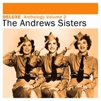 The Andrews Sisters альбом Deluxe: Anthology, Vol. 2 -The Andrews Sisters