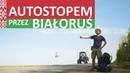 Podróż przez Białoruś Jak wygląda życie w kraju Marian na Świecie