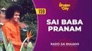 159 Sai Baba Pranam Radio Sai Bhajans