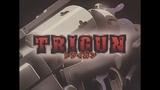 Trigun 1080p HD opening Bloodhound gang