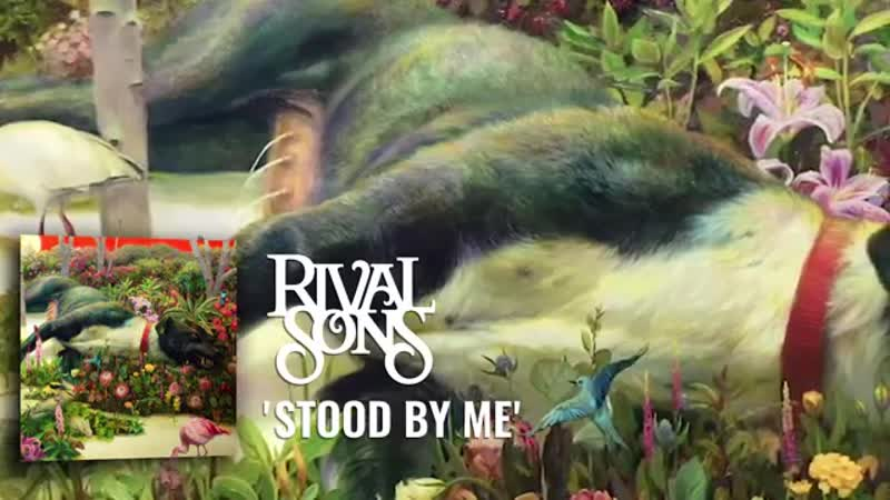 Rival Sons Stood By Me Official Audio