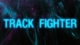 Track Fighter LA Lyric Video
