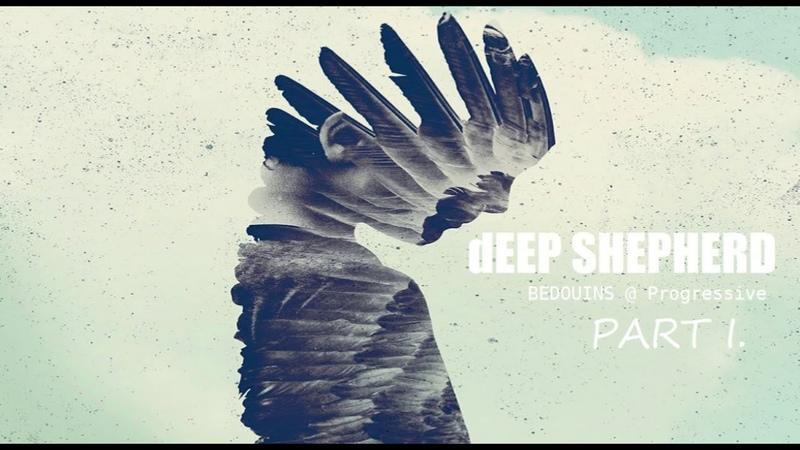 DEEP SHEPHERD - Bedouins @ Progressive Part I.