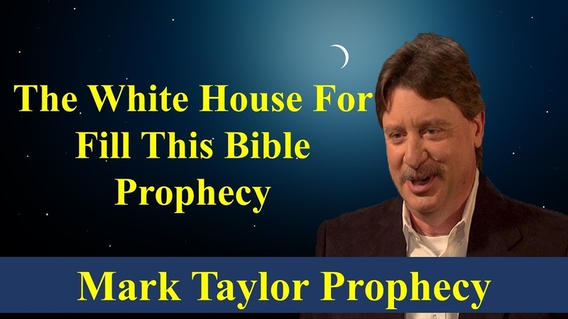 Mark Taylor 10-21-2018 This Week | THE WHITE HOUSE FOR FILL THIS BIBLE PROPHECY
