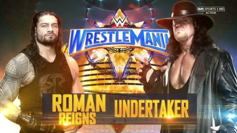 WWE Mania WrestleMania 33 The Undertaker vs Roman Reigns