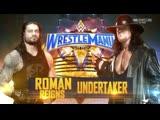 (WWE Mania) WrestleMania 33 The Undertaker vs. Roman Reigns